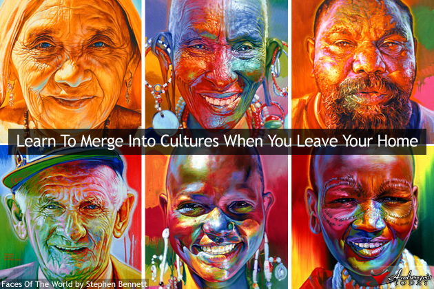 faces of the world -Merge into different cultures when you leave your home