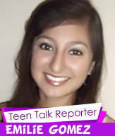 Emilie Gomez Teen Talk Reporter
