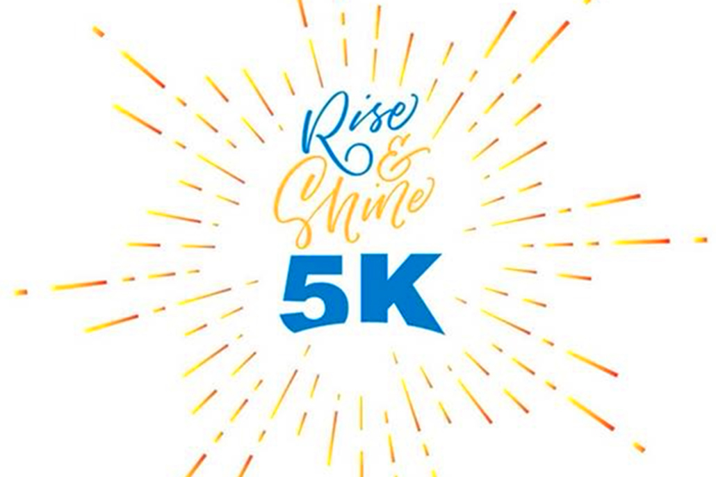 Rise and Shine 5K Run