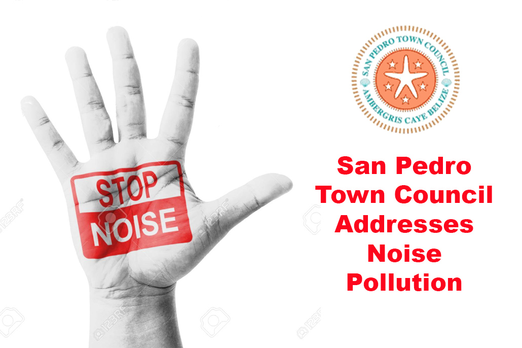 San Pedro Town Council Addresses Noise Pollution