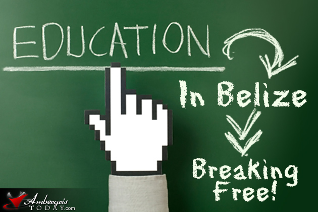 Education in Belize: Breaking Free!