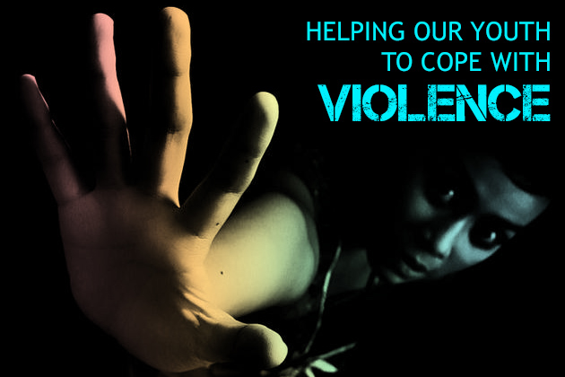 Helping Our Youth To Cope With Violence
