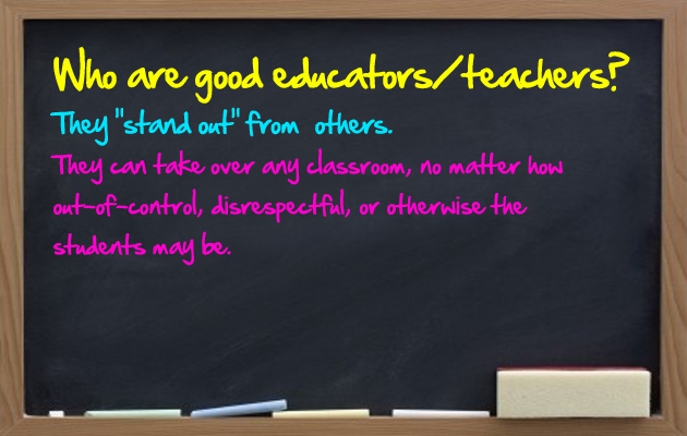 Who are good educators/teachers?