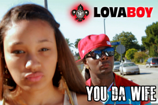 Lova Boy Releases New Music Video for 'You Da Wife'