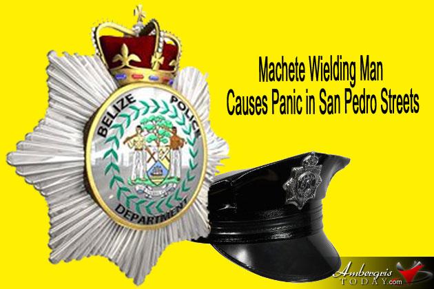 Machete Wielding Man Causes Panic in San Pedro Streets