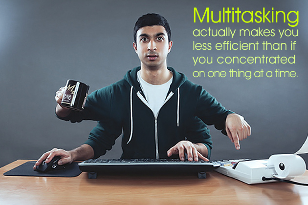 Multitasking actually makes you less efficient