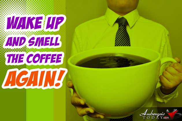 Wake Up And Smell The Coffee - Again!