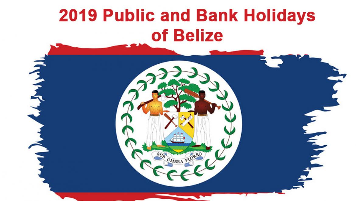 Belize's 2019 Public And bank Holidays Announced